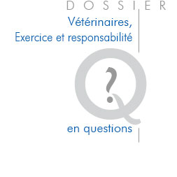 Vétérinaire, exercice et responsabilité.
