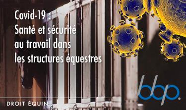 Covid-19: Santé et sécurité au travail dans les structures équestres